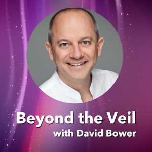 Beyond the Veil with David Bower podcast